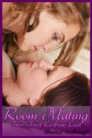 Cover for 'Room Mating: Her First Lesbian Lust'