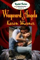 Cover for 'Wounded Warriors Series, Book 4: Wayward Angels'