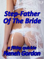 Cover for 'Step-Father Of The Bride - a filthy quickie'