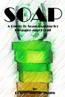 Cover for 'Soap - A Guide To Soap Making for Pleasure and Profit'