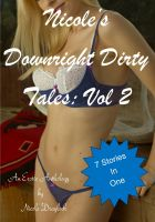 Cover for 'Nicole's Downright Dirty Tales Volume 2'