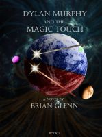Cover for 'Dylan Murphy and the Magic Touch (Book 1)'