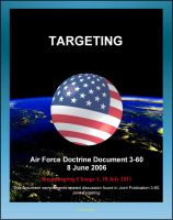 Cover for 'Air Force Doctrine Document 3-60: Targeting - Target Characteristics, Weaponeering, Mensuration, Collateral Damage, Tasking Cycle, Campaign Assessment, Effects-Based Operations (EBO)'