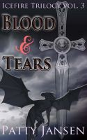 Cover for 'Blood & Tears (book 3 Icefire Trilogy)'