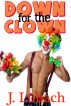 Down for the Clown by Juliette Lubach