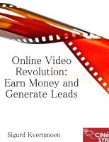 Cover for 'Online Video Revolution: Earn Money and Generate Leads'