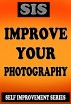 Self Improvement Series - Improve Your Photography by Gary Kuyper