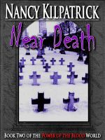Cover for 'Near Death: Book II in the Power of the Blood World'