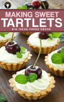 Cover for 'Making Sweet Tartlets'