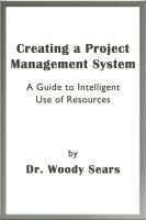 Cover for 'Creating a Project Management System: A Guide to Intelligent Use of Resources'