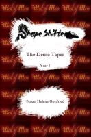 Cover for 'ShapeShifter: The Demo Tapes: Year 1'