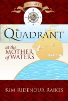 Cover for 'The Quadrant:  At the Mother of Waters'