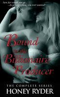 Cover for 'Bound to the Billionaire Producer: The Complete Collection (BDSM Erotic Romance)'