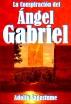 La Conspiración del Ángel Gabriel by Adolfo Sagastume