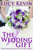 Lucy Kevin - The Wedding Gift (Four Weddings and a Fiasco, Book 1): Contemporary Romance