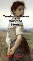 Cover for 'Turnbull's Slaves: A Minorcan Story'