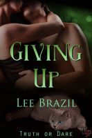 Cover for 'Giving Up: Truth or Dare, Book 3'