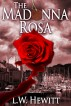 The Madonna Rosa by L.W. Hewitt