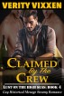 Claimed By The Crew (Gay Historical Menage Steamy Romance) by Verity Vixxen