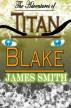The Adventures of Titan Blake by James Smith