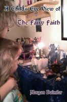 Cover for 'Child's Eye View of The Faery Faith'