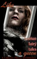 Cover for 'Like A Queen: Lesbian Erotic Fairy Tales'