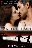 Cover for 'Mine Until Dawn (book 2 of the Fitzgerald Family)'