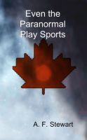 Cover for 'Even the Paranormal Play Sports'