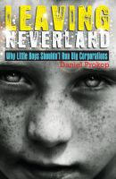 Cover for 'Leaving Neverland (Why Little Boys Shouldn't Run Big Corporations)'