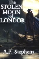 Cover for 'The White Shadow Saga: The Stolen Moon of Londor (Book 1 of 3)'