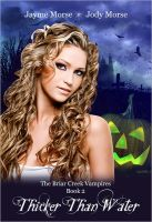 Cover for 'Thicker Than Water (The Briar Creek Vampires Book #2) by Jayme Morse & Jody Morse'