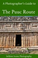 Cover for 'A Photographer's Guide to the Puuc Route'
