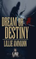 Cover for 'Dream or Destiny'