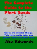 Cover for 'The Complete Guide to the Plant Seeds'