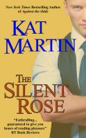 Cover for 'The Silent Rose by Kat Martin'
