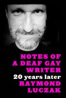 Cover for 'Notes of a Deaf Gay Writer: 20 Years Later'