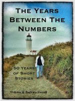 Cover for 'The Time Between The Numbers 50 Years of Short Stories'