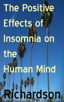 Cover for 'The Positive Effects of Insomnia on the Human Mind'