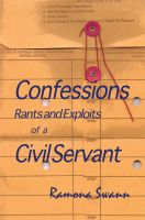 Cover for 'Confessions Rants and Exploits of a Civil Servant'