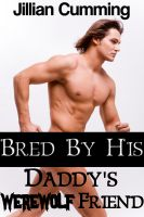 Cover for 'Bred by His Daddy's Werewolf Friend (Taboo Gay Monster Breeding Sex)'