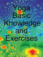 Cover for 'Yoga Basic Knowledge and Exercises'