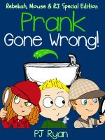 Cover for 'Prank Gone Wrong (Rebekah, Mouse & RJ: Special Edition)'