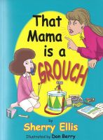 Cover for 'That Mama is a Grouch'