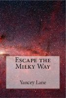 Cover for 'Escape the Milky Way'