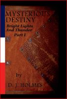 Cover for 'Mysterious Destiny Bright Lights and Thunder Part I'