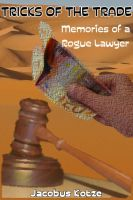Cover for 'Tricks of Trade - Memories of a Rogue Lawyer'