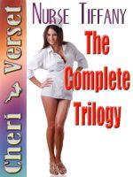 Cheri Verset - Nurse Tiffany: The Complete Trilogy