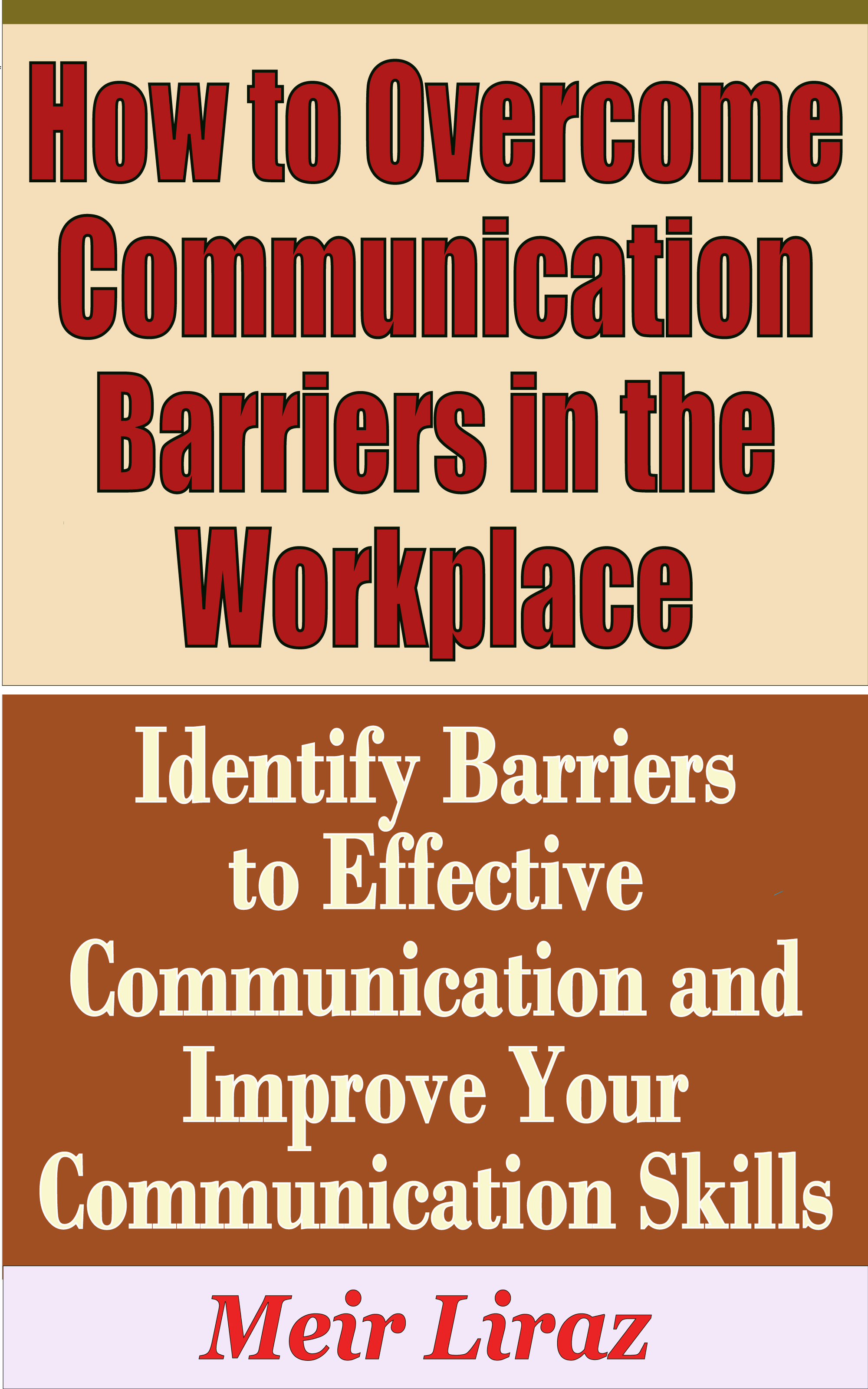 identify barriers to effective communication 7 ways to overcome barriers to communication looking for some more free resources about barriers to communication for comprehensive ebooks and other resources.