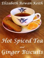 Cover for 'Hot Spiced Tea and Ginger Biscuits'