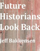 Cover for 'Future Historians Look Back'